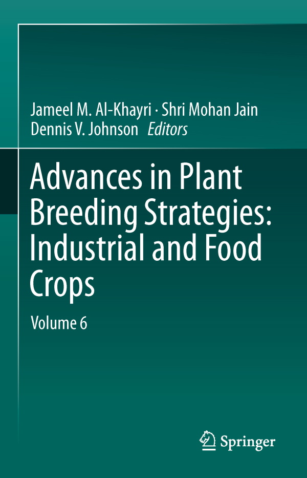 2019 Advances in Plant Breeding Strategies: Industrial and Food Crops